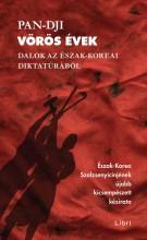 VÖRÖS ÉVEK - DALOK AZ ÉSZAK-KOREAI DIKTATÚRÁBÓL - Ekönyv - PAN-DJI