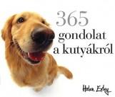 365 GONDOLAT A KUTYÁKRÓL - Ekönyv - EXLEY, HELEN