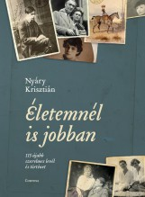 Életemnél is jobban - 115 újabb szerelmes levél és történet - Ebook - Nyáry Krisztián