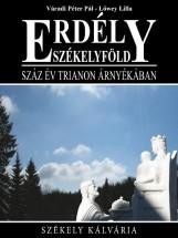 ERDÉLY-SZÉKELYFÖLD -  SZÁZ ÉV TRIANON ÁRNYÉKÁBAN - Ekönyv - VÁRADI PÉTER PÁL, LŐWEY LILLA