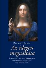 AZ IDEGEN MEGVÁLTÁSA - Ekönyv - ZELNIK JÓZSEF