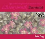 ÉDESANYÁMNAK SZERETETTEL 365 - EGY TARTALMAS GONDOLAT MINDEN NAPRA - Ekönyv - EXLEY, HELEN
