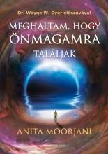 MEGHALTAM, HOGY ÖNMAGAMRA TALÁLJAK - Ekönyv - MOORJANI, ANITA