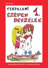 FIGYELEM! SZÉPEN BESZÉLEK 1. (SZ-Z-C) - Ekönyv - GALI ANITA