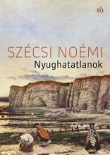 Nyughatatlanok - Ebook - Szécsi Noémi