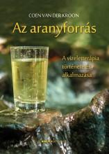 AZ ARANYFORRÁS - A VIZELETTERÁPIA TÖRTÉNETE ÉS ALKALMAZÁSA - Ekönyv - COEN VAN DER KROON