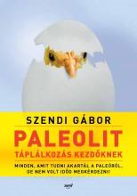 PALEOLIT TÁPLÁLKOZÁS KEZDŐKNEK - 2. JAVÍTOTT, BŐVÍTETT KIADÁS - Ekönyv - SZENDI GÁBOR