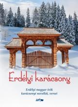 ERDÉLYI KARÁCSONY - ERDÉLYI MAGYAR ÍRÓK KARÁCSONYI NOVELLÁI, VERSEI - Ekönyv - LAZI KIADÓ