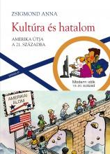 KULTÚRA ÉS HATALOM - AMERIKA ÚTJA A 21. SZÁZADBA - Ekönyv - ZSIGMOND ANNA