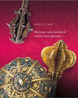HÁRMAN SEM BIRNÁTOK SÚLYOS BUZOGÁNYÁT... - VÁLOGATÁS AMAGYAR NEMZETI MÚZEUM SÚJT - Ekönyv - KOVÁCS S. TIBOR
