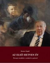 AZ ELSŐ HETVEN ÉV - ÉLETRAJZI TÖREDÉKEK A CSALÁDRÓL ÉS PÁLYÁRÓL - Ekönyv - KOVÁCS ÁRPÁD