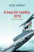 A BEJRÚTI REJTÉLY, 1975 - IGAZ TÖRTÉNET ALAPJÁN - Ekönyv - ODZE GYÖRGY