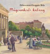 MÚZEUMKERTI KALAUZ - A MAGYAR NEMZETI MÚZEUM KERTJÉNEK TÖRTÉNETE - Ekönyv - DEBRECZENI-DROPPÁN BÉLA