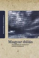 MAGYAR DÚLÁS – TANULMÁNYOK A KÉNYSZERKOLLEKTIVIZÁLÁSRÓL - Ekönyv - NEMZETI EMLÉKEZET BIZOTTSÁGÁNAK HIVATALA