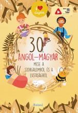 30 ANGOL-MAGYAR MESE A SZORGALOMRÓL ÉS A LUSTASÁGRÓL - Ekönyv - ROLAND TOYS KFT.