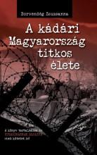 A KÁDÁRI MAGYARORSZÁG TITKOS ÉLETE - Ekönyv - BORVENDÉG ZSUZSANNA