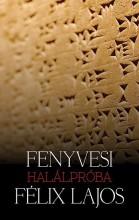 HALÁLPRÓBA - Ekönyv - FENYVESI FÉLIX LAJOS
