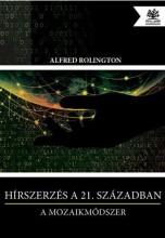 HÍRSZERZÉS A 21. SZÁZADBAN - A MOZAIKMÓDSZER - Ekönyv - ROLINGTON, ALFRED
