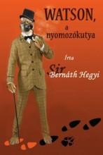 WATSON, A NYOMOZÓKUTYA - Ekönyv - SIR BERNÁTH HEGYI