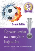 ÚJPESTI EZÜST AZ ARANYKOR HAJNALÁN - Ekönyv - CSAPÓ ZOLTÁN