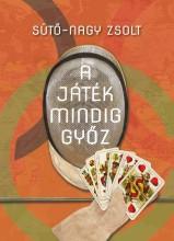 A JÁTÉK MINDIG GYŐZ - KULCSÁR GYŐZŐ ÉLETREGÉNYE - Ebook - SÜTŐ-NAGY ZSOLT