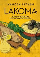 Lakoma 3. - A francia konyha legfinomabb ételeiből - Ekönyv - Váncsa István