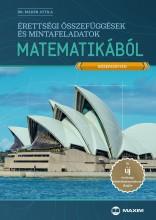 ÉRETTSÉGI ÖSSZEFÜGGÉSEK ÉS MINTAFELADATOK MATEMATIKÁBÓL (KÖZÉPSZINTEN) - Ekönyv - DR. MÁDER ATTILA