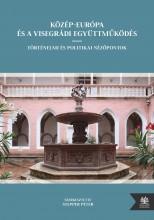 KÖZÉP-EURÓPA ÉS A VISEGRÁDI EGYÜTTMŰKÖDÉS - Ekönyv - ANTALL JÓZSEF TUDÁSKÖZPONT