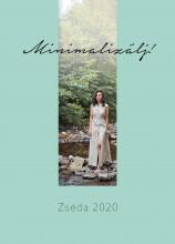 MINIMALIZÁLJ! - ZSÉDA 2020 - Ekönyv - ZSÉDENYI ADRIENN
