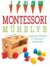 MONTESSORI MŰHELYE GYAKORLATI ÚTMUTATÓ A MONTESSORI-MÓDSZERHEZ - Ekönyv - PRODDI, CHIARA