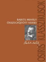 BABITS MIHÁLY ÖSSZEGYŰJTÖTT VERSEI (NEGYEDIK, JAVÍTOTT KIADÁS) - Ekönyv - BABITS MIHÁLY