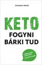 KETO – FOGYNI BÁRKI TUD - Ekönyv - SCHOBERT NORBI