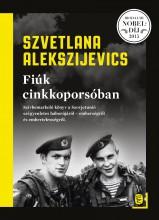 FIÚK CINKKOPORSÓBAN - Ebook - ALEKSZIJEVICS, SZVETLANA