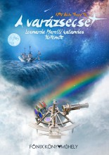 A VARÁZSECSET  LEONARDO  MARELLI  KALANDOS TÖRTÉNETE - Ekönyv - TA  THUY  BICH  KITTY