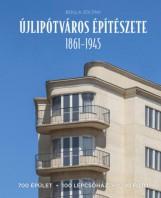 ÚJLIPÓTVÁROS ÉPÍTÉSZETE 1861-1945 - Ekönyv - BOLLA ZOLTÁN
