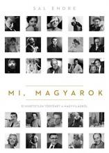 MI, MAGYAROK - 51 HIHETETLEN TÖRTÉNET A NAGYVILÁGBÓL - Ekönyv - SAL ENDRE