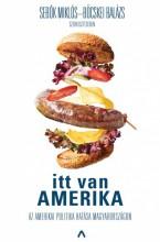 Itt van Amerika - Az amerikai politika hatása Magyarországon - Ekönyv - Sebők Miklós, Böcskei Balázs
