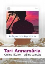 ONLINE ILLÚZIÓK - OFFLINE VALÓSÁG - Ebook - TARI ANNAMÁRIA