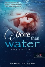 MORE THAN WATER - TÖBB MINT VÍZ (TÖBB MINT VÍZ 1.) - Ebook - ERICSON, RENEE