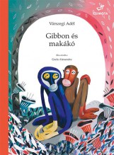 GIBBON ÉS MAKÁKÓ - Ekönyv - VÁRSZEGI ADÉL