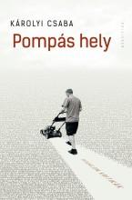 POMPÁS HELY - (IRODALOM, KRITIKÁK) - Ekönyv - KÁROLYI CSABA