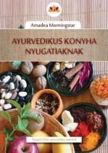 AYURVEDIKUS KONYHA NYUGATIAKNAK - Ekönyv - MORNINGSTAR, AMADEA