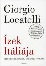 ÍZEK ITÁLIÁJA - TANKÖNYV HALADÓKNAK, KÉZIKÖNYV SÉFEKNEK - Ekönyv - LOCATELLI, GIORGIO