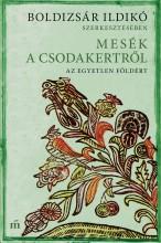 Mesék a csodakertről - Az egyetlen Földért - Ekönyv - Boldizsár Ildikó szerkesztésében
