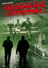 EGÉSZPÁLYÁS LETÁMADÁS - A FRADI ÉS AZ ÁLLAMBIZTONSÁG 1945-1970 KÖZÖTT - Ekönyv - KOÓS LEVENTE