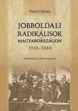Jobboldali radikálisok Magyarországon 1919–1944 - Ekönyv - Vonyó József