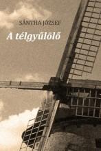A TÉLGYŰLÖLŐ - Ekönyv - SÁNTHA JÓZSEF