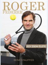 ROGER FEDERER-EGY ZSENI ÉLETE - Ekönyv - STAUFFER, RENÉ