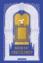 Három nap Jeruzsálemben - Ekönyv - Stephane Arfi