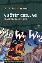 A SÖTÉT CSILLAG - ÉS A NYOLC ZÖLD EMBER - Ekönyv - PENDARVES G. G.